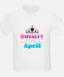 Royalty is Born in April T-Shirt