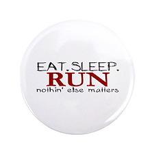 """Eat Sleep Run 3.5"""" Button"""