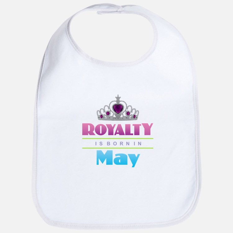 Royalty is Born in May Baby Bib