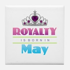 Royalty is Born in May Tile Coaster