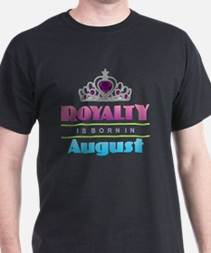 Royalty is Born in August T-Shirt