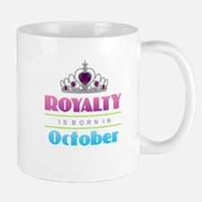 Royalty is Born in October Mugs