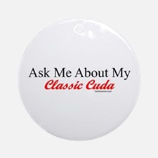 """""""Ask About My Cuda"""" Ornament (Round)"""