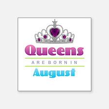 Queens are Born In August Sticker