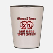 Cheers And Beers 21 And Many More Years Shot Glass