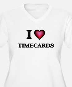 I love Timecards Plus Size T-Shirt