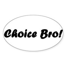 Choice Bro 4 Oval Decal