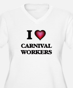I love Carnival Workers Plus Size T-Shirt