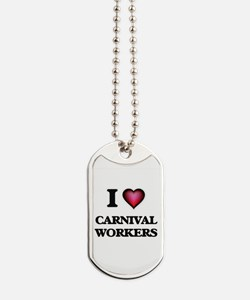 I love Carnival Workers Dog Tags