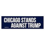 Chicago Stands Against Trump Bumper Sticker