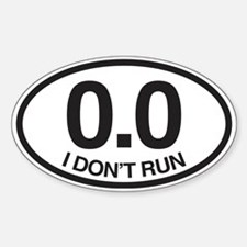 0.0 I Don't Run Sticker (Oval)