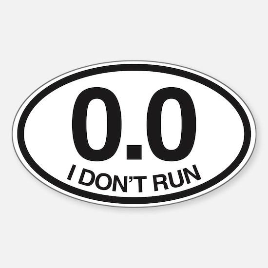 0.0 I Don't Run Sticker (Oval)