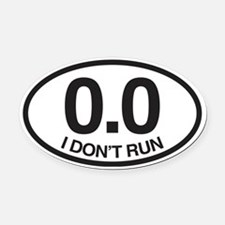 0.0 I Don't Run Oval Car Magnet