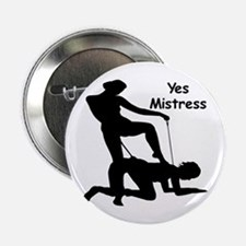 """Yes Mistress #0033 2.25"""" Button"""