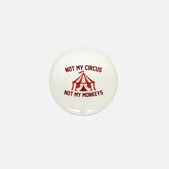 Not My Circus Mini Button (10 pack)