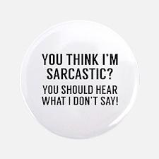 "Sarcastic 3.5"" Button"