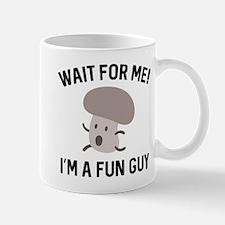 I'm A Fun Guy Mug