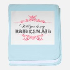 Will You Be My Bridesmaid? baby blanket
