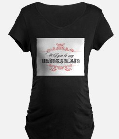 Will You Be My Bridesmaid? Maternity T-Shirt
