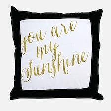 Cool You my sunshine Throw Pillow