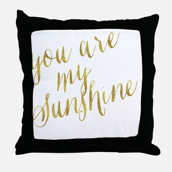 Cool You are my sunshine Throw Pillow