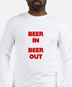 Beer In Beer Out Long Sleeve T-Shirt