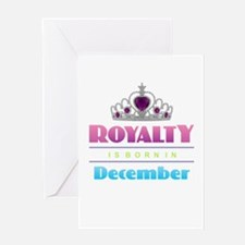Royalty is Born in December Greeting Cards