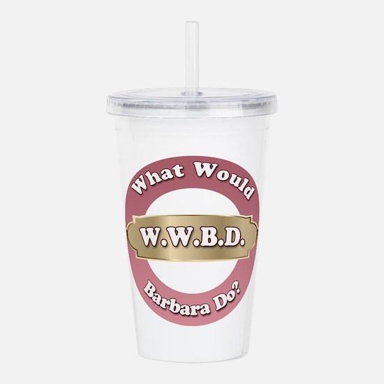WWBD-Barbara Acrylic Double-wall Tumbler