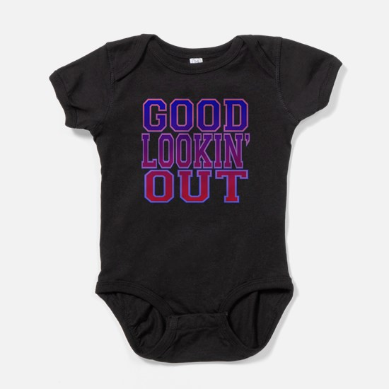 Good lookin out.png Baby Bodysuit