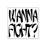 Wanna fight.png Square Sticker 3