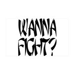 Wanna fight.png 35x21 Wall Decal