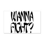 Wanna fight.png 20x12 Wall Decal
