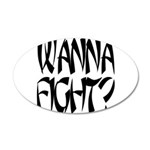 Wanna fight.png 20x12 Oval Wall Decal