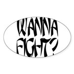 Wanna fight.png Sticker (Oval 10 pk)
