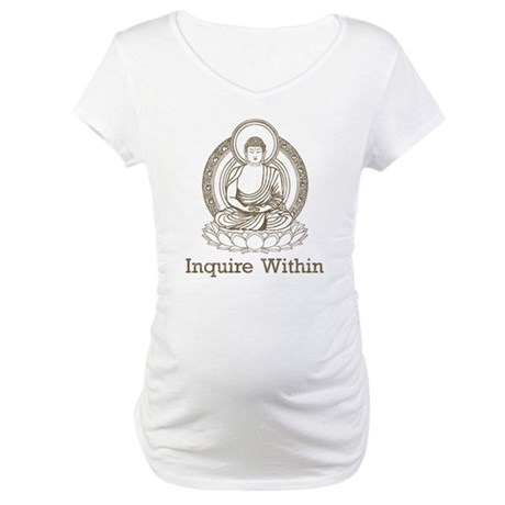 Vintage Buddha Inquire Within Maternity T-Shirt