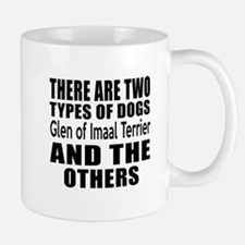 There Are Two Types Of Glen of Imaal Te Mug