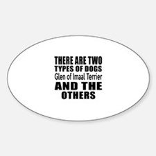 There Are Two Types Of Glen of Imaa Sticker (Oval)
