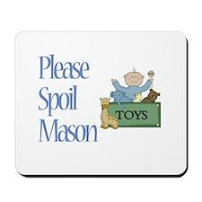 Please Spoil Mason Mousepad