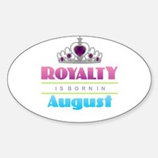 Royalty is Born in August Decal