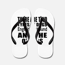There Are Two Types Of English Foxhound Flip Flops