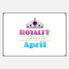 Royalty is Born in April Banner