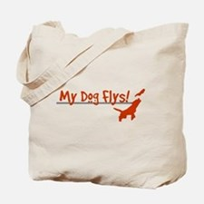 My Dog Flys, Whats Yours Do? Tote Bag