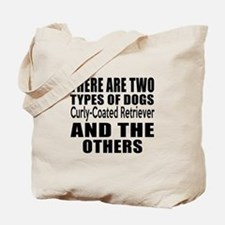 There Are Two Types Of Curly-Coated Retri Tote Bag