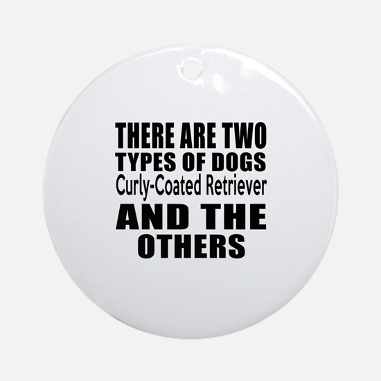 There Are Two Types Of Curly-Coated Round Ornament