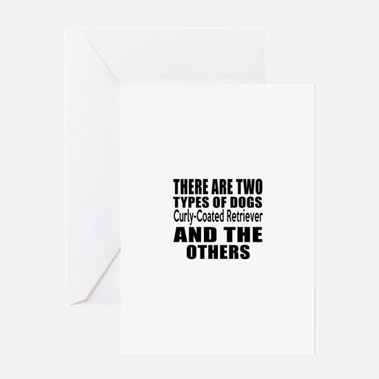 There Are Two Types Of Curly-Coated Greeting Card