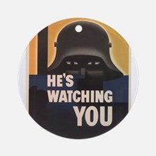 WWII He's Watching You Round Ornament