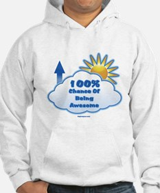 100% Chance Of Being Awesome Hoodie
