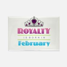 Royalty is Born in February Magnets