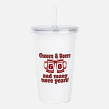 Cheers And Beers 60 An Acrylic Double-wall Tumbler