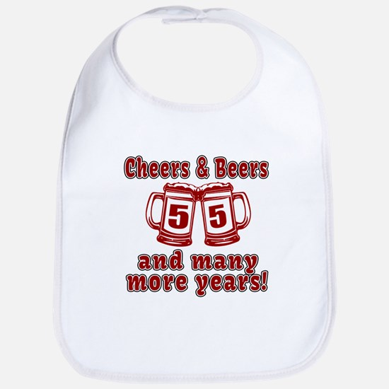 Cheers And Beers 55 And Many More Years Bib
